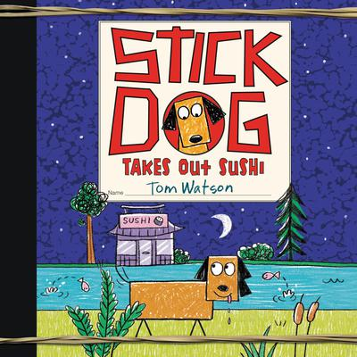 Stick Dog Takes Out Sushi Audiobook, by
