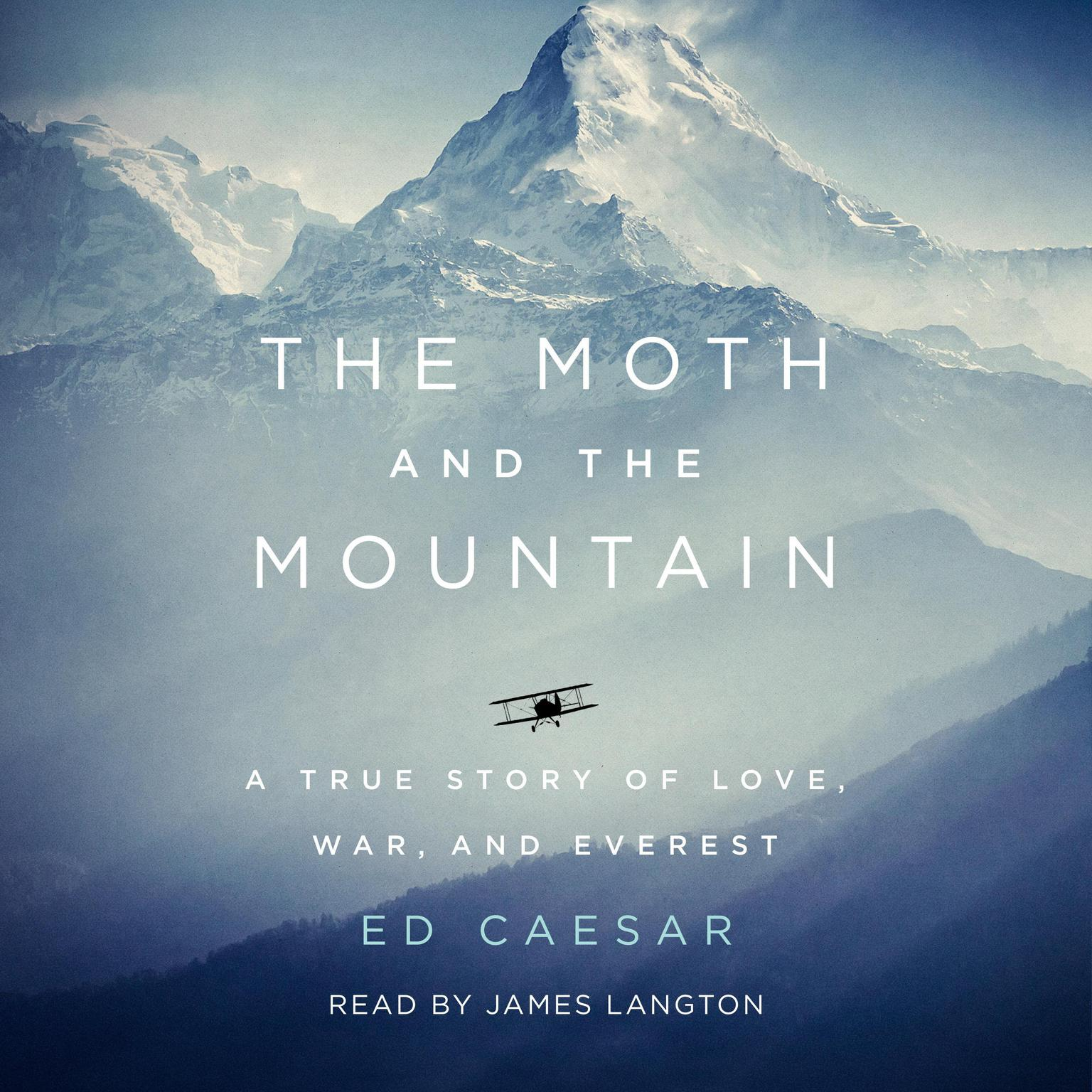 The Moth and the Mountain: A True Story of Love, War, and Everest Audiobook, by Ed Caesar