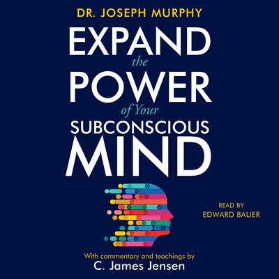 Expand the Power of Your Subconscious Mind Audiobook, by Joseph Murphy