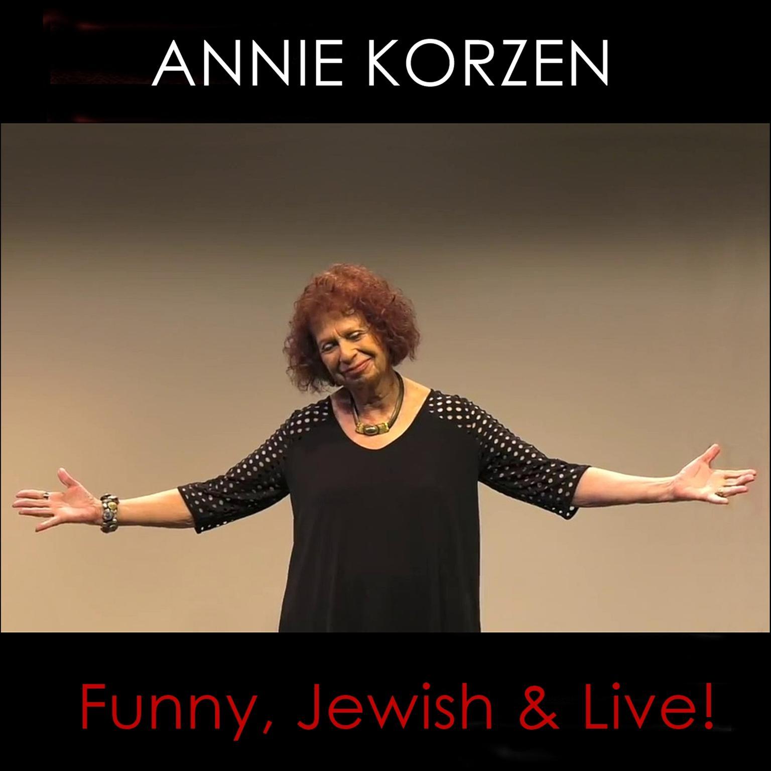Annie Korzen: Funny, Jewish & Live! Audiobook, by Annie Korzen