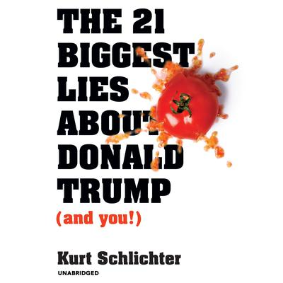 The 21 Biggest Lies about Donald Trump (and You!) Audiobook, by