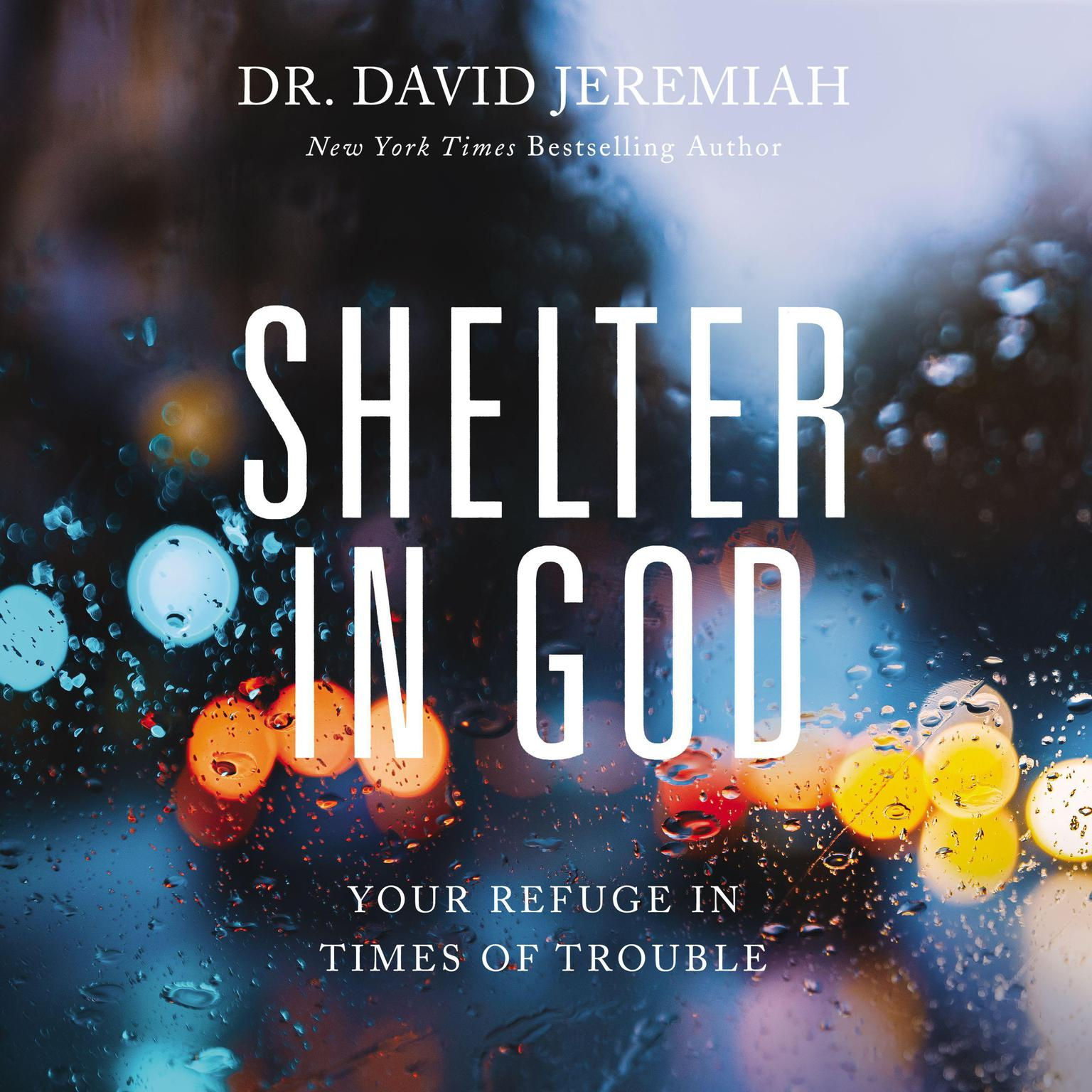 Shelter in God: Your Refuge in Times of Trouble Audiobook, by David Jeremiah