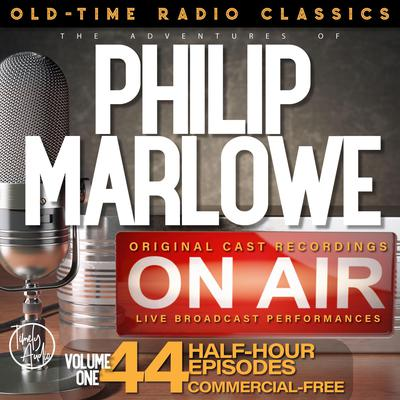 The Adventures of Philip Marlowe, Season 1; 44-Episode Collection Audiobook, by