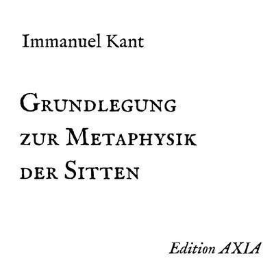 Grundlegung zur Metaphysik der Sitten Audiobook, by Immanuel Kant