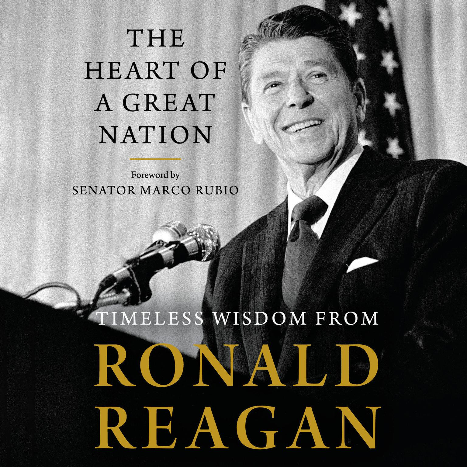 The Heart of a Great Nation: Timeless Wisdom from Ronald Reagan Audiobook, by Ronald Reagan