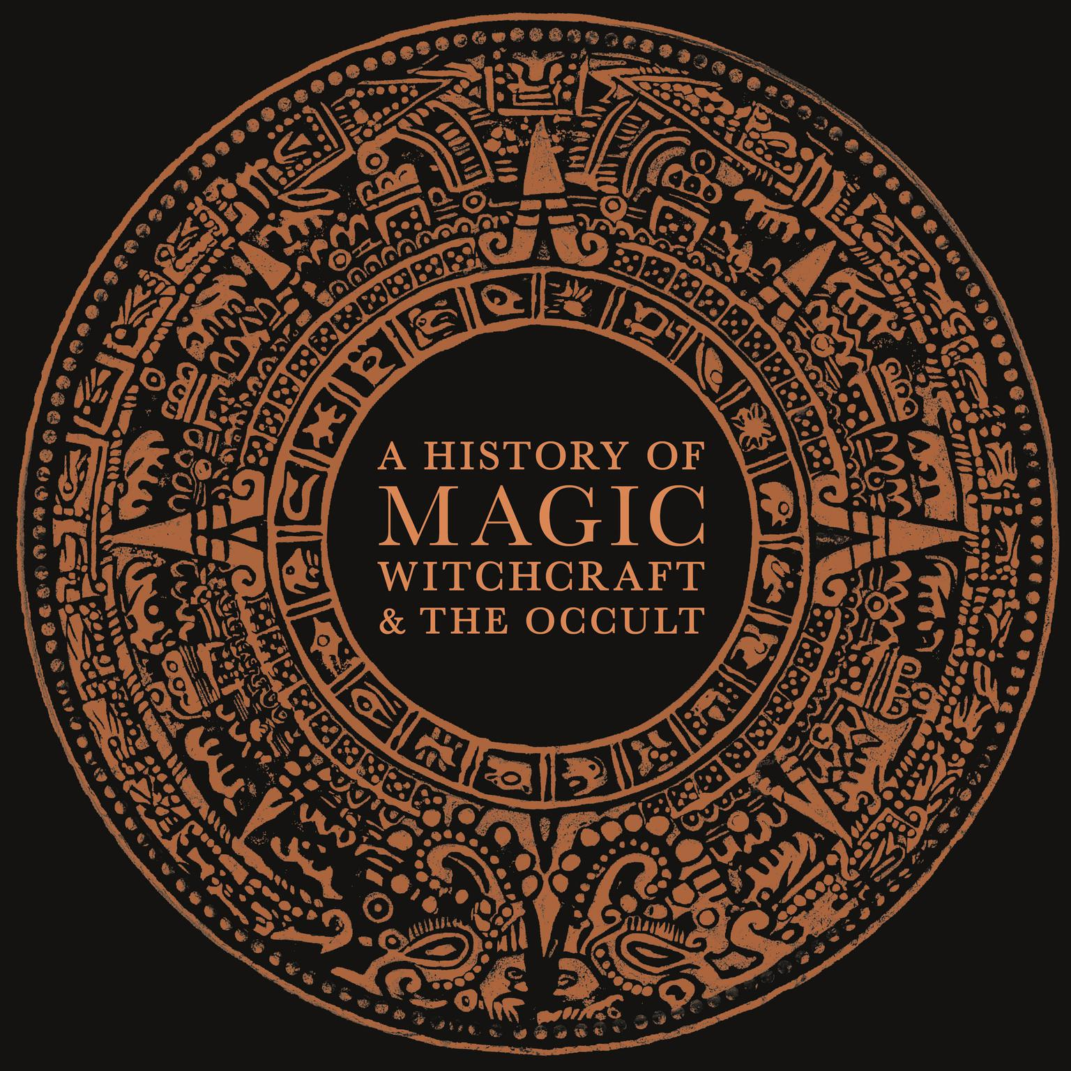A History of Magic, Witchcraft, and the Occult Audiobook, by D K