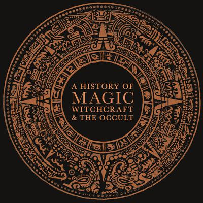 A History of Magic, Witchcraft, and the Occult Audiobook, by
