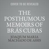 The Posthumous Memoirs of Brás Cubas Audiobook, by Joaqium Maria Machado de Assis