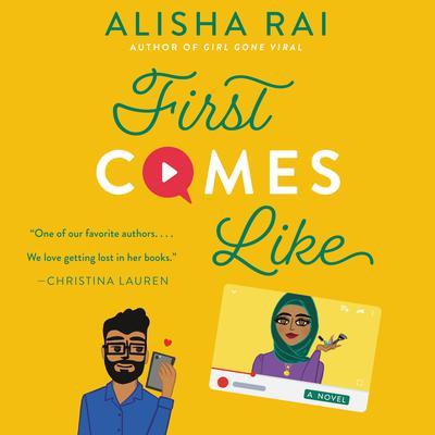 First Comes Like: A Novel Audiobook, by Alisha Rai