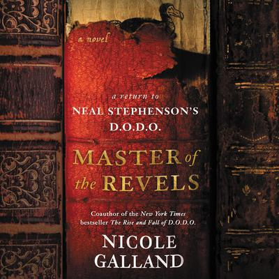 Master of the Revels: A Return to Neal Stephensons D.O.D.O. Audiobook, by Nicole Galland