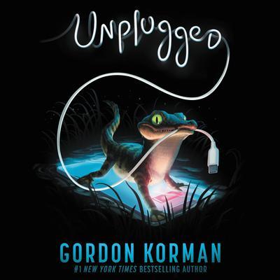 Unplugged Audiobook, by Gordon Korman