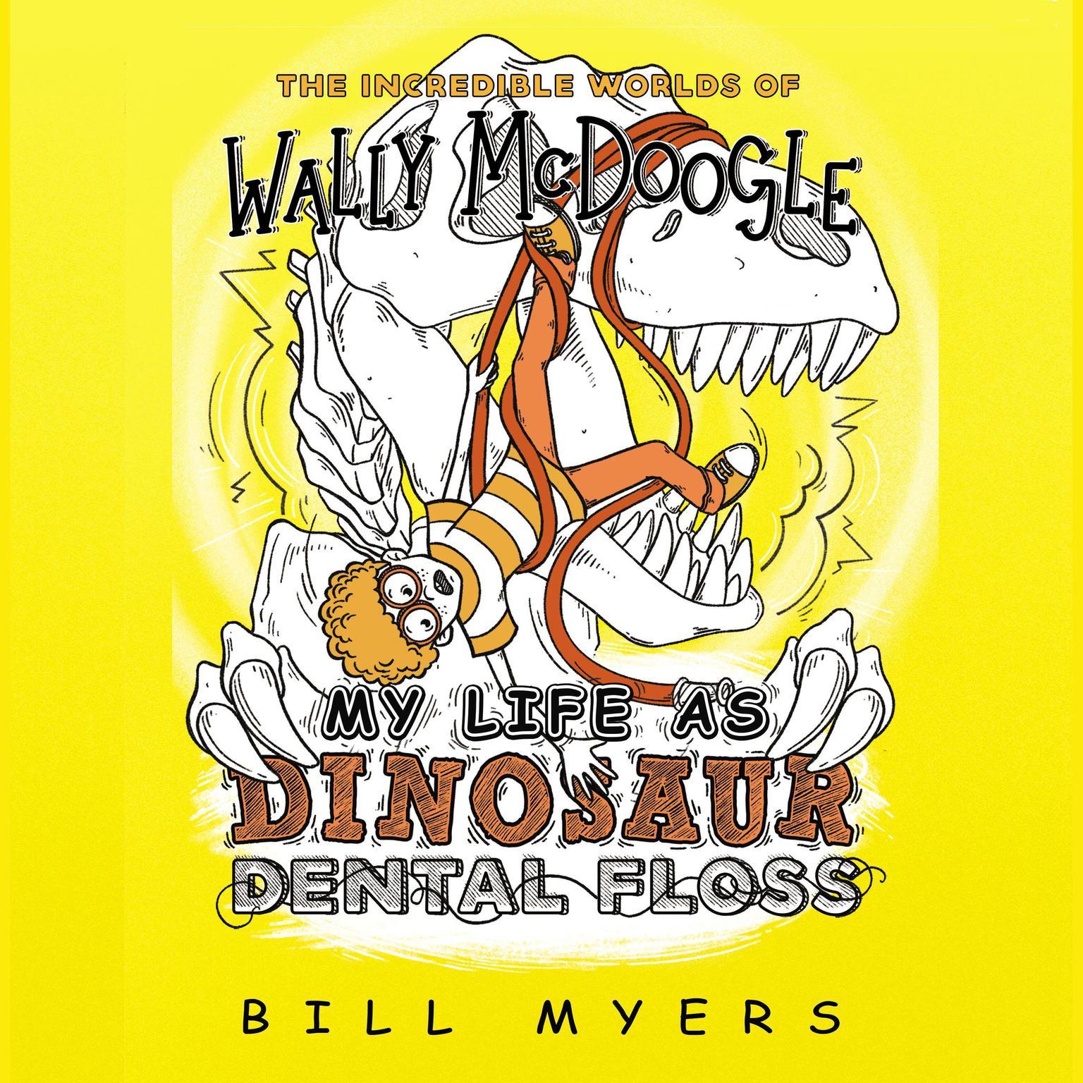 My Life as Dinosaur Dental Floss Audiobook, by Bill Myers