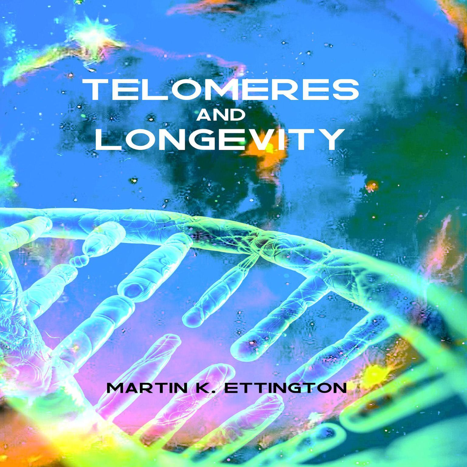 Telomeres and Longevity Audiobook, by Martin K. Ettington