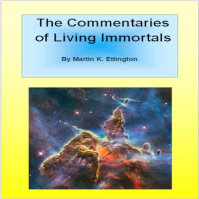The Commentaries of Living Immortals Audiobook, by Martin K. Ettington
