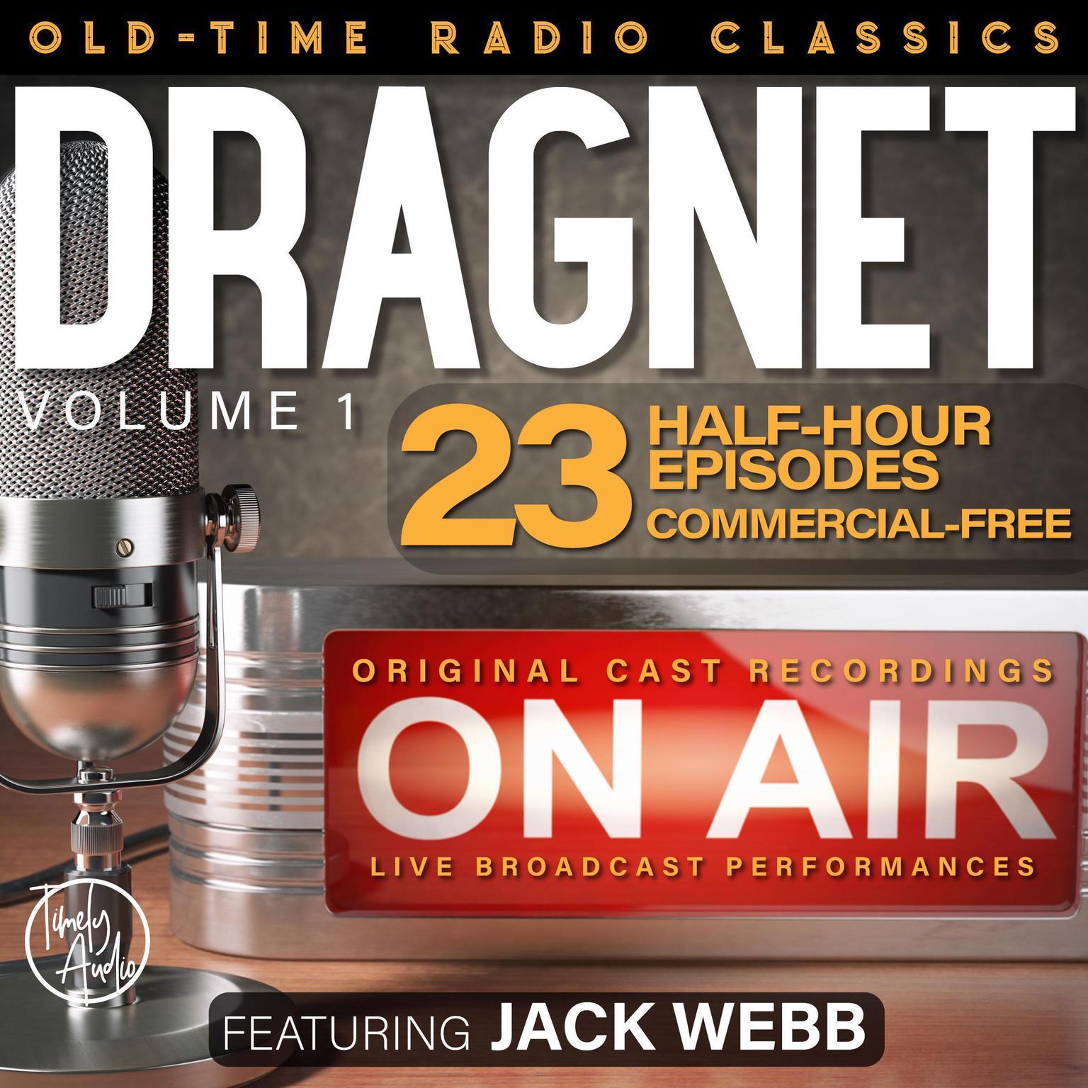 Dragnet, Volume 1; 23-Episode Collection Audiobook, by Jack Webb