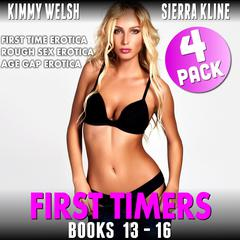 First Timers 4-Pack: Books 13—16: (First Time Erotica Rough Sex Erotica Age Gap Erotica) Audiobook, by Kimmy Welsh