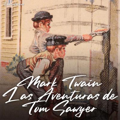 Las Aventuras de Tom Sawyer Audiobook, by Mark Twain