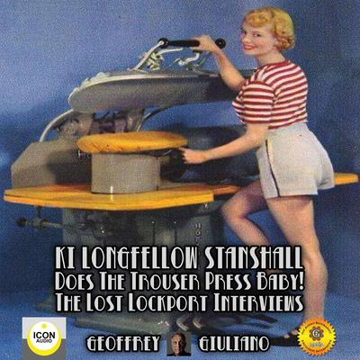 Ki Longfellow Stanshall; Does the Trouser Press Baby! The Lost Lockport Interviews Audiobook, by Geoffrey Giuliano