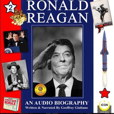Ronald Reagan; An Audio Biography #2 Audiobook, by Geoffrey Giuliano