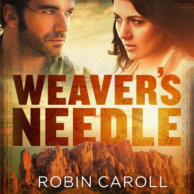 Weavers Needle Audiobook, by Robin Caroll