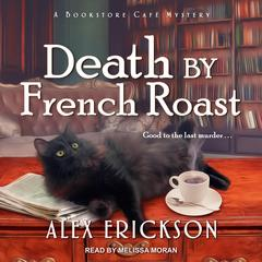 Death by French Roast Audiobook, by Alex Erickson