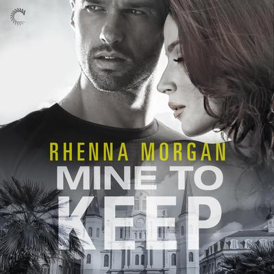 Mine to Keep Audiobook, by Rhenna Morgan