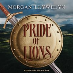 Pride of Lions Audiobook, by Morgan Llywelyn