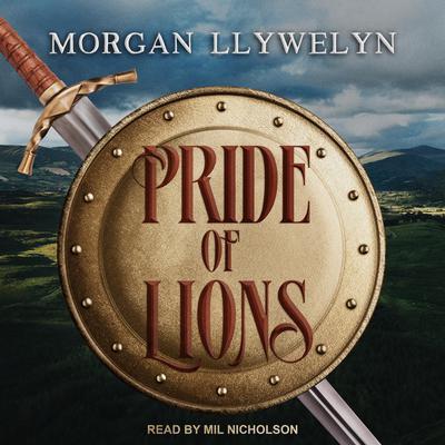 Pride of Lions Audiobook, by Morgan Llywelyn