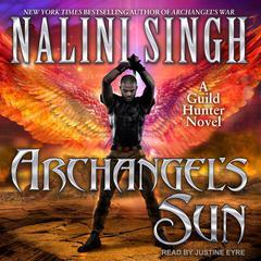 Archangels Sun Audiobook, by Nalini Singh