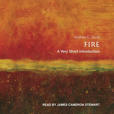 Fire: A Very Short Introduction Audiobook, by Andrew C. Scott