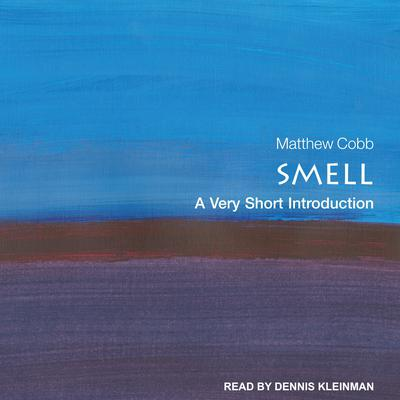 Smell: A Very Short Introduction Audiobook, by Matthew  Cobb
