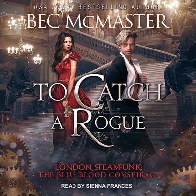 To Catch A Rogue Audiobook, by Bec McMaster