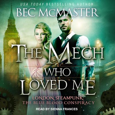 The Mech Who Loved Me Audiobook, by Bec McMaster