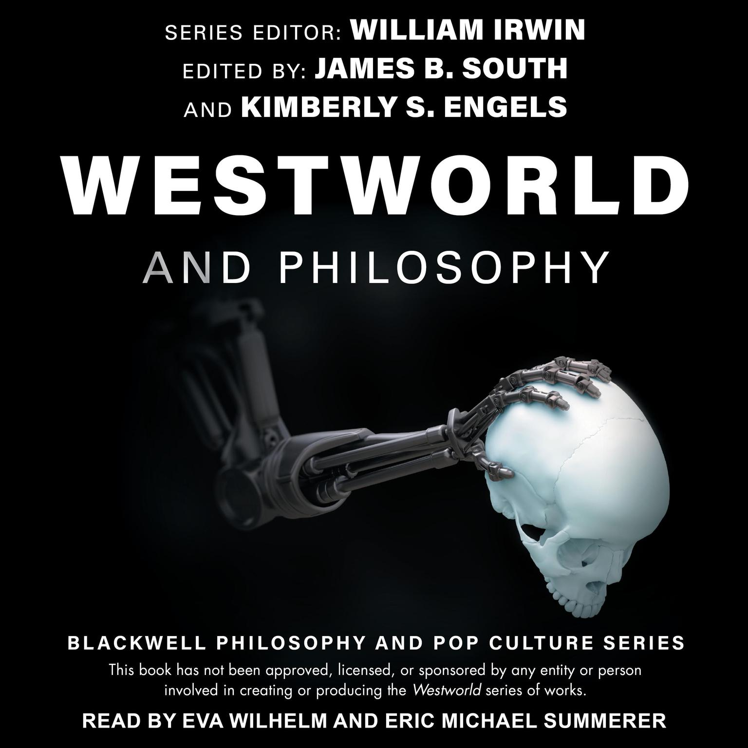 Westworld and Philosophy: If You Go Looking for the Truth, Get the Whole Thing Audiobook, by William Irwin