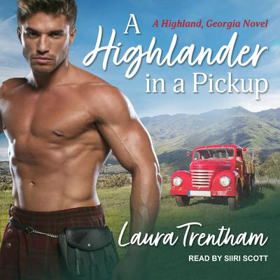 A Highlander in a Pickup Audiobook, by Laura Trentham