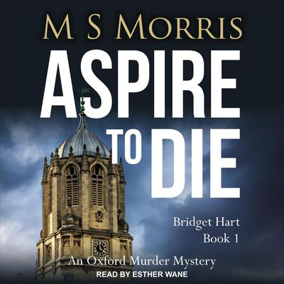 Aspire to Die: An Oxford Murder Mystery Audiobook, by