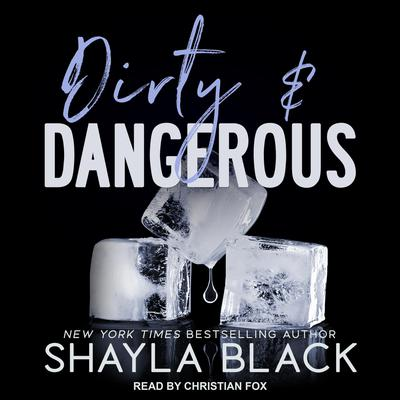 Dirty & Dangerous Audiobook, by Shayla Black