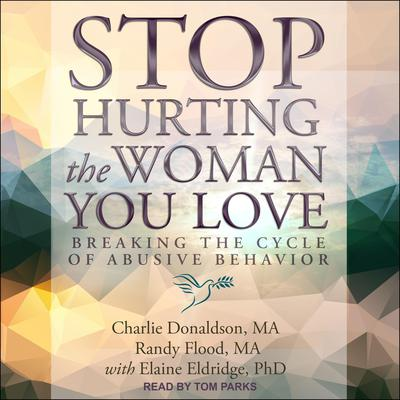 Stop Hurting the Woman You Love: Breaking the Cycle of Abusive Behavior Audiobook, by Charlie Donaldson