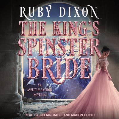 The Kings Spinster Bride Audiobook, by Ruby Dixon