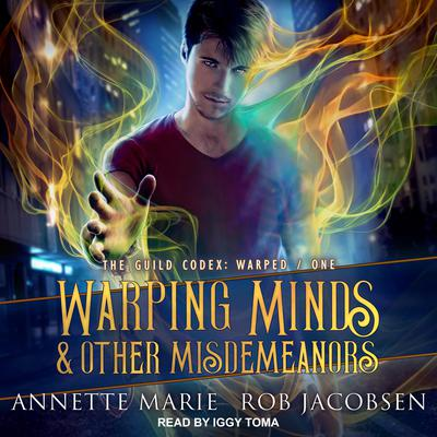 Warping Minds & Other Misdemeanors Audiobook, by Annette Marie