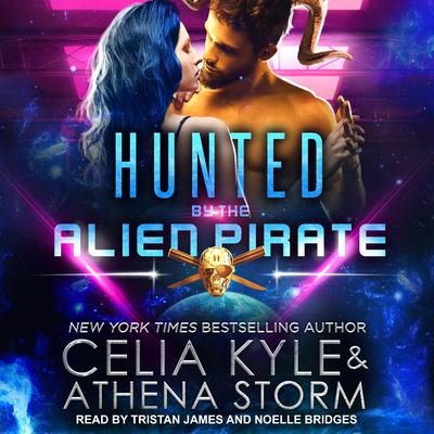Hunted by the Alien Pirate Audiobook, by Celia Kyle