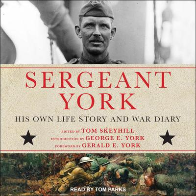 Sergeant York: His Own Life Story and War Diary Audiobook, by Alvin York