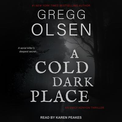 A Cold Dark Place Audiobook, by Gregg Olsen