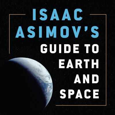 Isaac Asimovs Guide to Earth and Space Audiobook, by Isaac Asimov