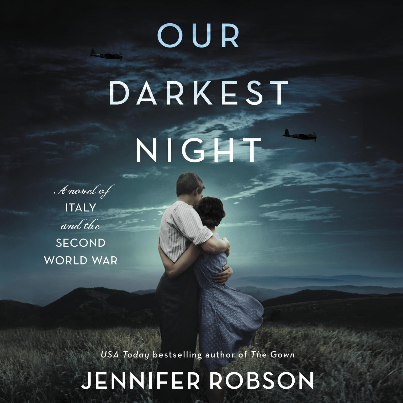 Our Darkest Night: A Novel of Italy and the Second World War Audiobook, by Jennifer Robson