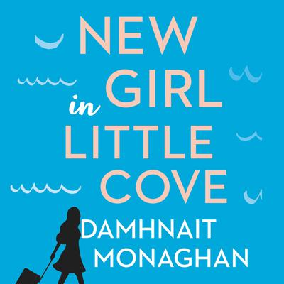 New Girl in Little Cove: A Novel Audiobook, by Damhnait Monaghan