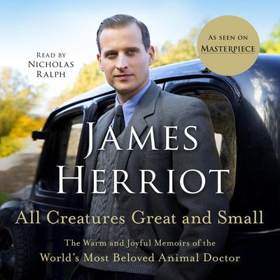 All Creatures Great and Small: The Warm and Joyful Memoirs of the World's Most Beloved Animal Doctor Audiobook, by