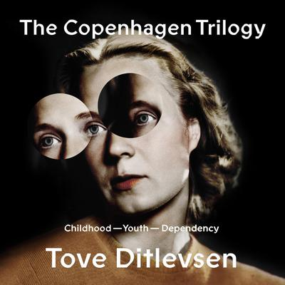 The Copenhagen Trilogy: Childhood; Youth; Dependency Audiobook, by