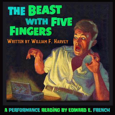 The Beast with Five Fingers Audiobook, by William F. Harvey
