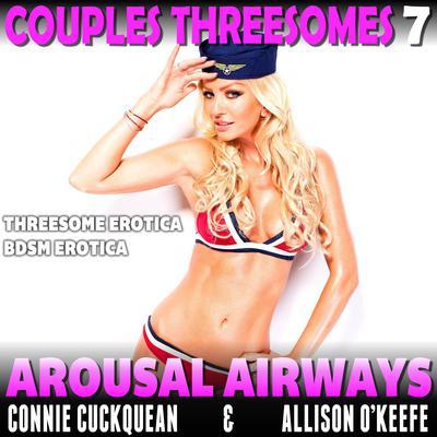 Arousal Airways: Couples Threesomes 7 (Threesome Erotica BDSM Erotica) Audiobook, by